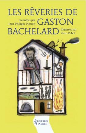 Livre philosophie enfants dès 9 ans – Les Rêveries de Gaston Bachelard