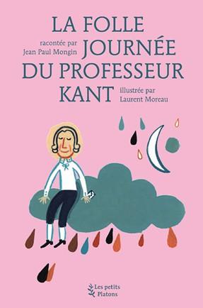 Livre philosophie enfants dès 9 ans – La Folle Journée du Professeur Kant