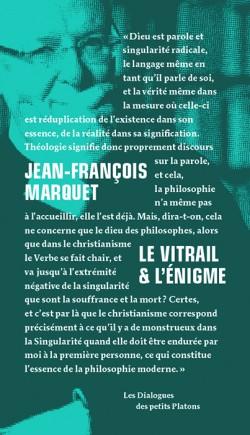 Livre dialogue philosophique - Jean-François Marquet - Le Vitrail & l'Énigme
