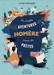 Les Véritables Aventures d'Homère premier des poètes