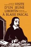 Livre philosophie enfants dès 9 ans – Visite d'un jeune libertin à Blaise Pascal