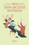 Livre philosophie enfants dès 9 ans – Moi, Jean-Jacques Rousseau