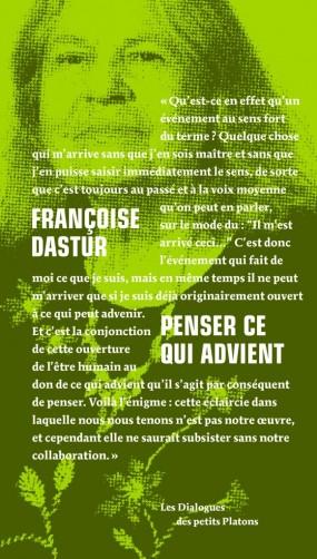 Françoise Dastur - Penser ce qui advient